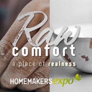 Homemakers expo - raw comfort